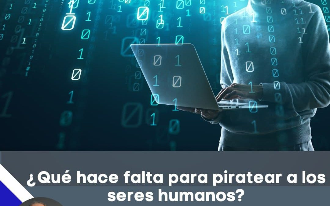 Piratear Humanos ¿Es posible?
